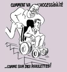 Dessin de Cabu : comment va l'accessibilité...comme sur des roulettes, jpg